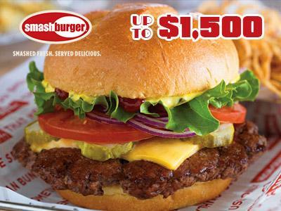 www.smashburgersurvey.com Smashburger Customer Experience Survey $1,000 Cash