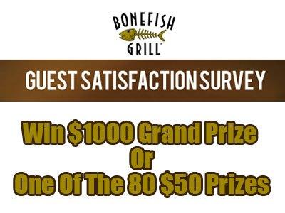 www.bonefishexperience.com Bonefish Grill Guest Satisfaction Survey $1000 Cash