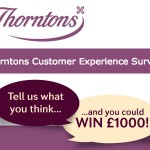 www.thorntons.co.uk/tellus Thorntons Customer Experience Survey £1,000 Cash