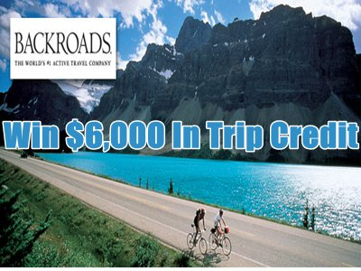 www.backroads.com/photo_contest Backroads Annual Guest Photo and Video Contest $3,000 in Trip Credit