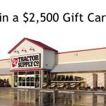 www.tractorsupplysurvey.com Tractor Supply Company Customer Loyalty Survey $2,500 Gift Card