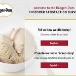 www.ratehdshops.com the Häagen-Dazs Customer Satisfaction Survey Empathica Cash Prizes