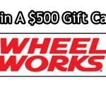 www.wheelworkssurvey.com Wheel Works Customer Experience Survey $500 Gift Card