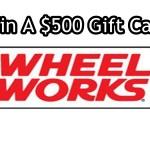 www.wheelworkssurvey.com Wheel Works Customer Experience Survey $500 Gift Card